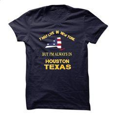 Born in Houston, Texas and live in New York - #shirtless #tshirt frases. ORDER NOW => https://www.sunfrog.com/No-Category/Born-in-Houston-Texas-and-live-in-New-York-6082305-Guys.html?68278