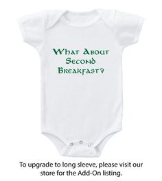 ★ To upgrade your Bodysuit to LONG SLEEVE please purchase our Add-On★ https://www.etsy.com/listing/169012125/add-on-long-sleeve-bodysuit NEW Carters 100% Cotton Tagless Bodysuit- What About Second Breakfast? - Lord of The Rings / The Hobbit Baby Onesie ★ Sizes★ ---------- ★Weight★ ----------- ★ Height★ Newborn ----------- 5 - 8 lbs ------------- Up to 21.5 in 0-3 months -------- 8 – 12.5 lbs --------- 21.5 - 24 in 3-6 months -------- 12.5 – 16.5 lbs ----- 24 – ... Baby Clothes Sizes, Funny Baby Clothes, Harry Potter Games, Long Sleeve Bodysuit, Funny Babies, My Baby Girl, Custom Baby Onesies, Baby Bodysuit, Future Baby