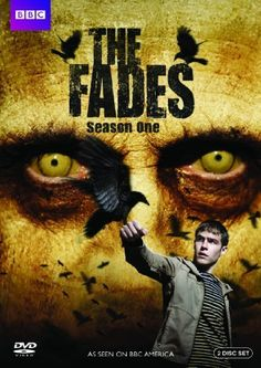 The fades - A teenage boy named Paul is haunted by apocalyptic dreams that nobody can explain. As if that weren't terrifying enough, he begins to see sp...
