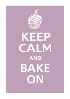 Keep Calm Bake Cupcakes! Keep Calm Quotes, Quotes To Live By, Baking Quotes, Tips & Tricks, In Vino Veritas, How To Look Better, How To Make, Let Them Eat Cake, Wise Words