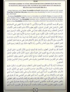 MURÂDINA ERMEK VE NASIL ERECEĞİNİ RÜYÂDA GÖRMEK İÇİN OKUNAN VE RASÛLÜLLÂH (SALLELLÂH-Ü 'ALEYH-İ VE SELLEM)'İN HER GÜN OKUDUĞU RİVÂYET OLUNAN EŞSİZ BİR DUÂ (Akâid Metni'nin sahibi) İmam Necmü'd-Dîn … Islam Hadith, Islam Quran, Islamic Dua, Allah, Prayers, Calligraphy, Prayer, Beans