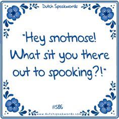 Hahahahaha snotnose