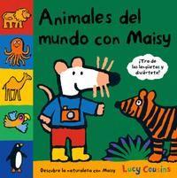 Descubre los animales del mundo en su entorno natural con Maisy.  Da tus primerospasos en ciencias con Maisy. Perfecto para niños de más de 3 años.  http://www.rbalibros.com/lucy-cousins_autor-1530-es.html http://rabel.jcyl.es/cgi-bin/abnetopac?SUBC=BPSO&ACC=DOSEARCH&xsqf99=1744282