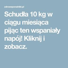 Schudła 10 kg w ciągu miesiąca pijąc ten wspaniały napój! Kliknij i zobacz. Healthy Drinks, Health Tips, Food And Drink, Health Fitness, Menu, Beauty, Diet, Menu Board Design, Health And Wellness