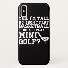 Shop Dont Play Basketball play mini golf gift Case-Mate iPhone Case created by invi_store. Really Funny Memes, Stupid Funny Memes, Funny Laugh, Funny Relatable Memes, Funny Texts, Hilarious, Funny Phone Cases, Girly Phone Cases, Iphone Phone Cases