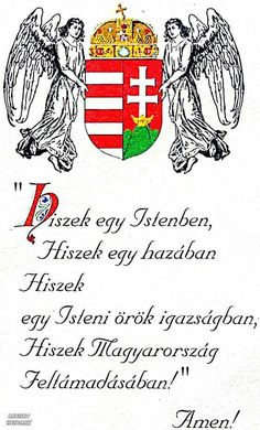 I believe in God, I believe in my country, I believe in God's eternal truth, I believe in the resurrection of Hungary! Hungarian Tattoo, Hungarian Embroidery, Hungary History, Budapest Travel Guide, Heart Of Europe, Family Roots, My Roots, My Land, Believe In God