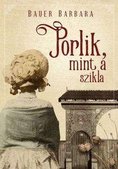 Bauer Barbara: Porlik, mint a szikla Akita, Barbie, Books, Cards, Movies, Movie Posters, Products, Historia, Libros