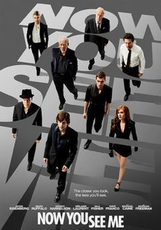 Now You See Me (2013)  Cast:     Morgan Freeman, Isla Fisher, Mark Ruffalo, Dave Franco, Woody Harrelson, Michael Caine, Jesse Eisenberg, Mélanie Laurent, Common, Elias Koteas, David Warshofsky, J. LaRose, Caitriona Balfe