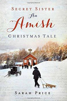 Secret Sister: An Amish Christmas Tale by Sarah Price http://www.amazon.com/dp/B00X2ZTKLK/ref=cm_sw_r_pi_dp_cBm4vb06FGVEN
