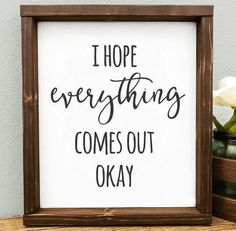 """I hope everything comes out okay"" Funny Wood Bathroom Sign 47 Amazing Guest Bathroom Makeover Ideas Bathroom Humor, Wood Bathroom, Small Bathroom, Bathroom Signs Funny, Bathroom Ideas, Bathroom Makeovers, Bathroom Crafts, Funny Bathroom Quotes, Bathroom Cabinets"