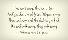 'When a Heart Breaks' - Ben Rector  Totally my life right now