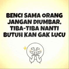 Quotes Lucu, Quotes Galau, People Quotes, Me Quotes, Funny Quotes, Happy Birthday Dear, Cartoon Jokes, Postive Quotes, Memes Funny Faces