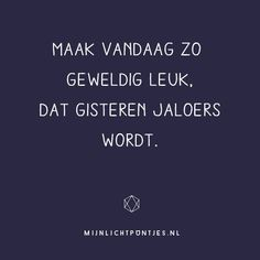 Afbeeldingsresultaat voor uitspraken kabouter Positive Vibes, Positive Quotes, Lifetime Quotes, Dutch Quotes, Quotes And Notes, Heart Quotes, Photo Quotes, Quotes For Kids, Morning Quotes
