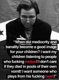 """Bill Hicks on """"Pop"""" music. Thank you Bill. I hope that my granchildren will have an opportunity to experience real music written and played by people who love music and not just """"entertainers"""" who want a new Mercedes and a Summer home in the Keys."""