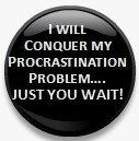 Procrastination 125 Metal Pinback Button by MyHeavenlyGreetings, $1.50