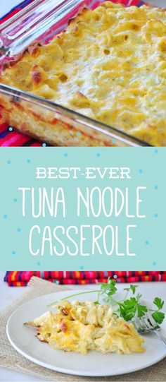 The name says it all with this recipe for Best Ever Tuna Noodle Casserole