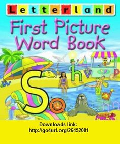First Picture Word Book (Letterland) (9780007184361) Lyn Wendon , ISBN-10: 0007184360  , ISBN-13: 978-0007184361 ,  , tutorials , pdf , ebook , torrent , downloads , rapidshare , filesonic , hotfile , megaupload , fileserve