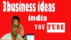 Top 3 business ideas in India(Unique)
