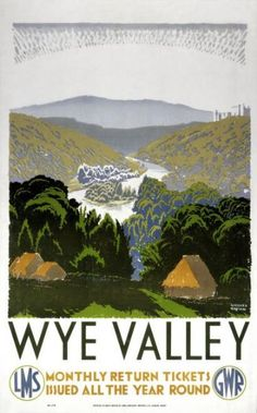 Vintage Travel poster produced for the Great Western Railway GWR and London Midland Scottish Railway LMS promoting rail travel to the Wye Valley Posters Uk, Train Posters, Railway Posters, Poster Prints, Art Print, Retro Posters, Giclee Print, British Travel, National Railway Museum
