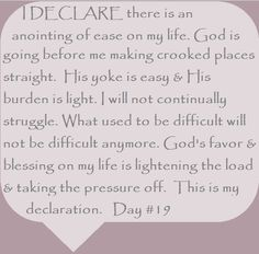 """I DECLARE there is an anointing of ease on my life... Day #19 """"I DECLARE: 31 Promises to Speak Over Your Life"""" by Joel Osteen"""
