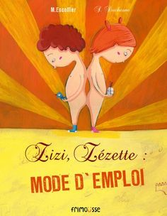 Amazon.fr - Zizi, Zézette mode d'emploi - Séverine Duchesne, Michaël Escoffier - Livres