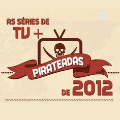 A séries de tv mais pirateadas de 2012