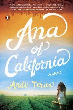 Ana of California: A Novel by Andi Teran