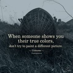 When Someone Shows You Their True Colors - https://themindsjournal.com/when-someone-shows-you-their-true-colors/