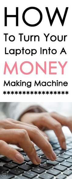 How To Turn Your Laptop Into A Money Making Machine