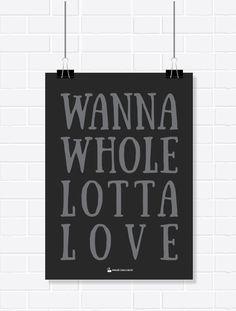 Pôster - Wanna whole lotta love