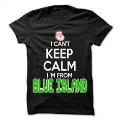 Keep Calm Blue Island... Christmas Time - 99 Cool City  - #tshirt girl #cute hoodie. SIMILAR ITEMS => https://www.sunfrog.com/LifeStyle/Keep-Calm-Blue-Island-Christmas-Time--99-Cool-City-Shirt-.html?68278