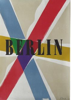 """Berlin"", (1954) -  Graphic Design by Richard Blank (b. 1901 - d. 1972, Germany) ~ Original Vintage Travel Poster."