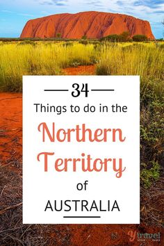 There is no place in Australia like the Northern Territory. Visit our blog for 34 reasons why you should visit.