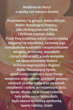 Modlitwa do Maryi o opiekę nad naszym domem Aa Quotes, Prayer Quotes, Mother Mary, Christianity, Prayers, God, Life, Tips, Bible