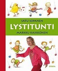 LYSTITUNTI (KIRJA+CD), Sopanen Satu, Kaikkonen Markku, Kustannusosakeyhtiö Otava | Booky.fi
