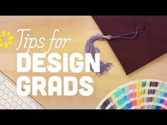Design School Graduate Tips: Tips for New Grads - YouTube