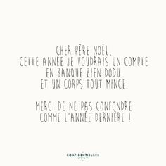 Cher Père Noël ! - Confidentielles Xmas Jokes, French Quotes, What Happened To You, Sweet Words, Christmas Quotes, Good Mood, Good To Know, Funny Quotes, Inspirational Quotes
