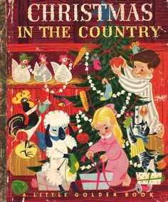 ''Christmas in the Country'', LGB 1950. Ill. Retta Worcester.  I had this book when I was a little girl.