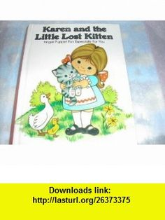 Karen and the Little Lost Kitten Finger Puppet Fun Especially for You (A Pss Surprise! Book) (0078814002404) Peter S. Seymour, Carol Wynne , ISBN-10: 0843106417  , ISBN-13: 978-0843106411 ,  , tutorials , pdf , ebook , torrent , downloads , rapidshare , filesonic , hotfile , megaupload , fileserve
