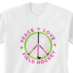 Peace Love Field Hockey T-Shirt