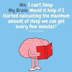 My brain keeps me up and gives me insomnia funny sleep one liner quote # insomnia funny 16 Hilarious Sleep Quotes and Sayings Only Insomniacs Get Insomnia Meme, Insomnia Quotes, Insomnia Remedies, Cant Sleep Quotes Funny, Funny Quotes, Life Quotes, Funny Sleep Memes, Can't Sleep Quotes, Sleeping Quotes