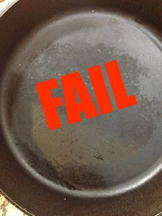 Cast Iron Cleaning...FAIL: how to *really* clean cast iron (in the comments...use boiling water)