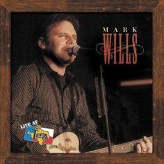 Precision Series Mark Wills - Mark Wills Live At Billy Bob's Texas