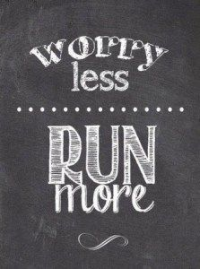 Worry less. Run more.