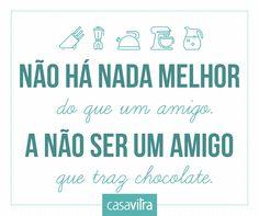 Amigos verdadeiros são aqueles que dividem o chocolate. #quote #chocolate