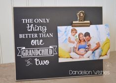 The Only Thing Better Than One Grandchild is Two 8x10 Photo