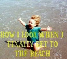 How I look when I finally get to the beach. Call Sun-Surf Realty today to book your beach vacation I Love The Beach, Beach Fun, Ocean Beach, My Love, Ocean Girl, Summer Beach, Hyderabad, Ocean Quotes, Sea Qoutes