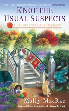 Fifth book of the Haunted Yarn Shop Mystery Series. Knot the Usual Suspects by Molly MacRae. Release date September Cozy Mysteries, Best Mysteries, Murder Mysteries, Mystery Novels, Mystery Series, I Love Books, Good Books, Guerilla Knitting, Yarn Bombing