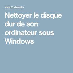 Nettoyer le disque dur de son ordinateur sous Windows