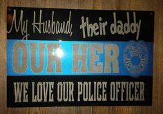 Police Officer sign. My husband their daddy Our by CavellaDesign, $119.99